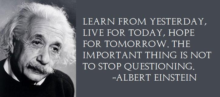 疑問を持つこと―A.アインシュタイン