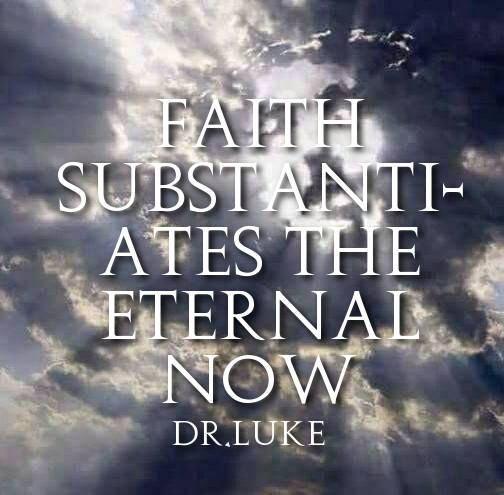 FAITH SUBSTANTIATES THE ETERNAL NOW