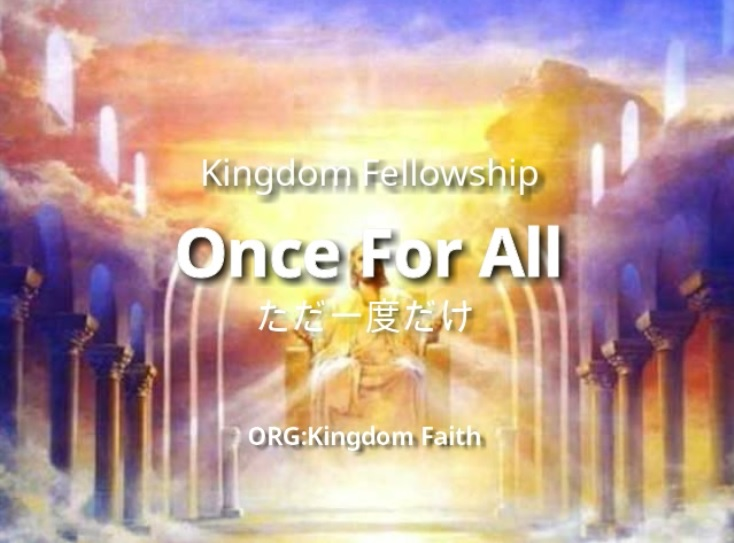 Our Worship…ただ一度だけ(Once For All)