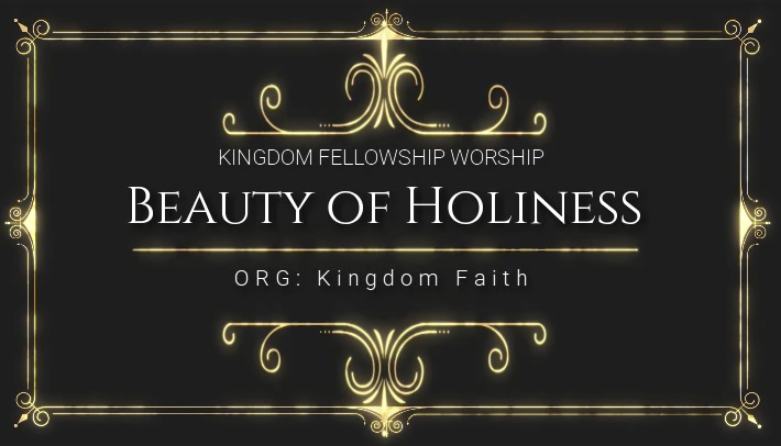 Our Worship: Beauty of Holiness