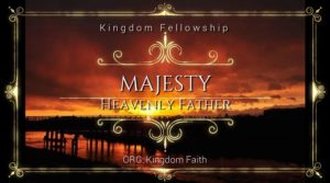 Our Worship:Majesty-Heavenly Father
